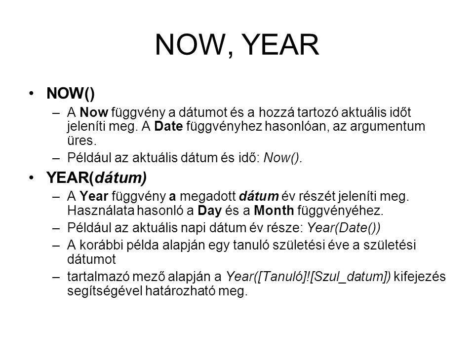 NOW, YEAR NOW() YEAR(dátum)