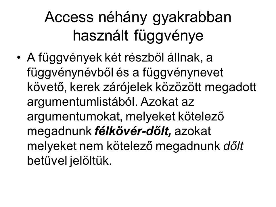 Access néhány gyakrabban használt függvénye