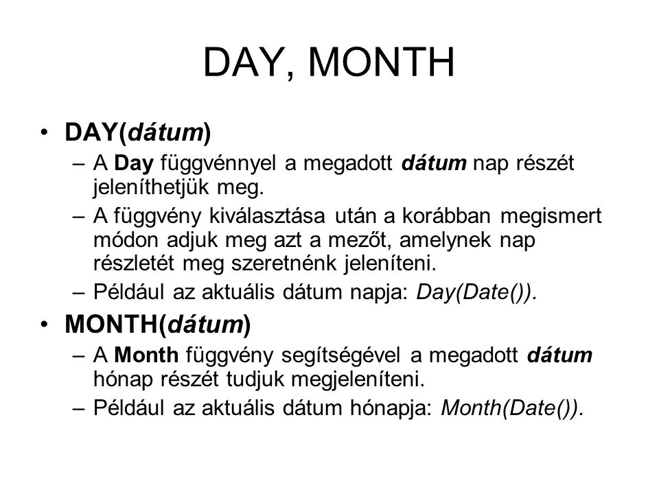 DAY, MONTH DAY(dátum) MONTH(dátum)