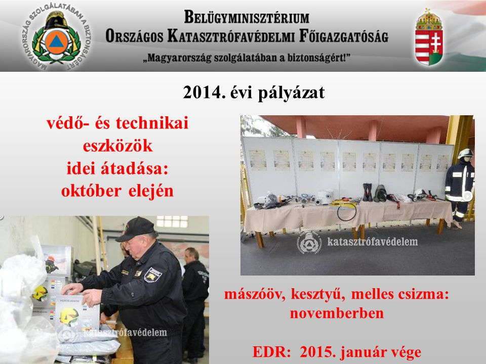 védő- és technikai eszközök idei átadása: október elején