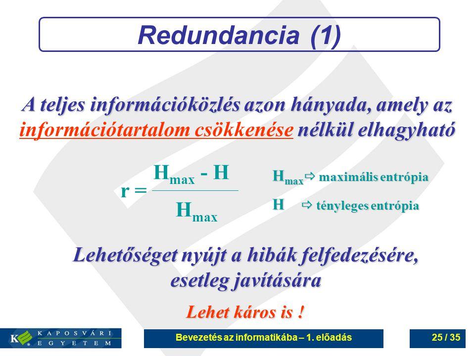 Redundancia (1) A teljes információközlés azon hányada, amely az