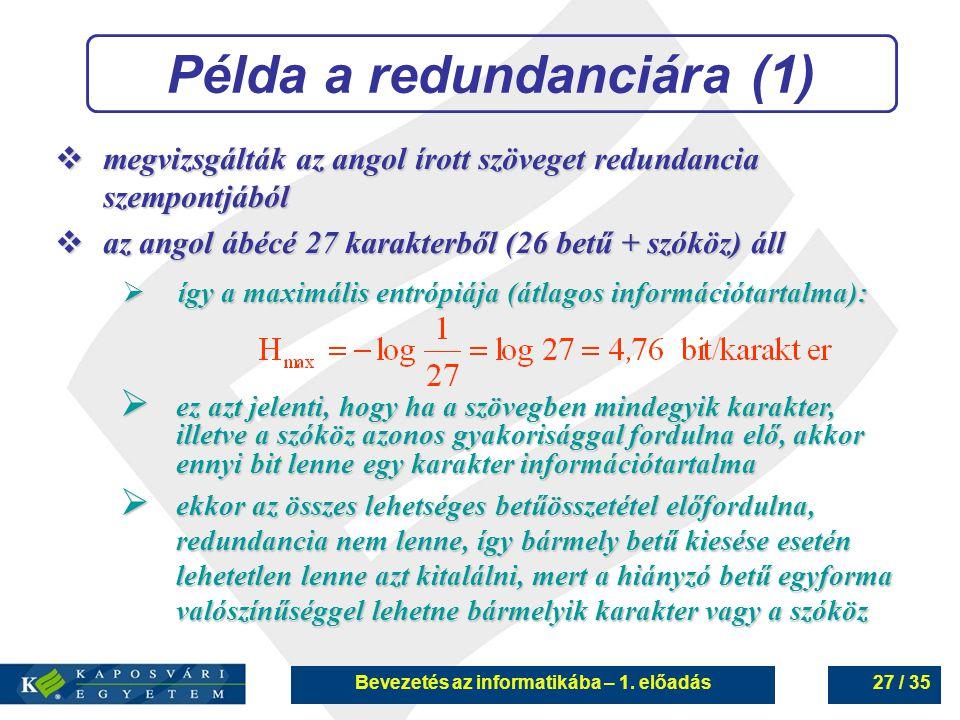 Példa a redundanciára (1) Bevezetés az informatikába – 1. előadás