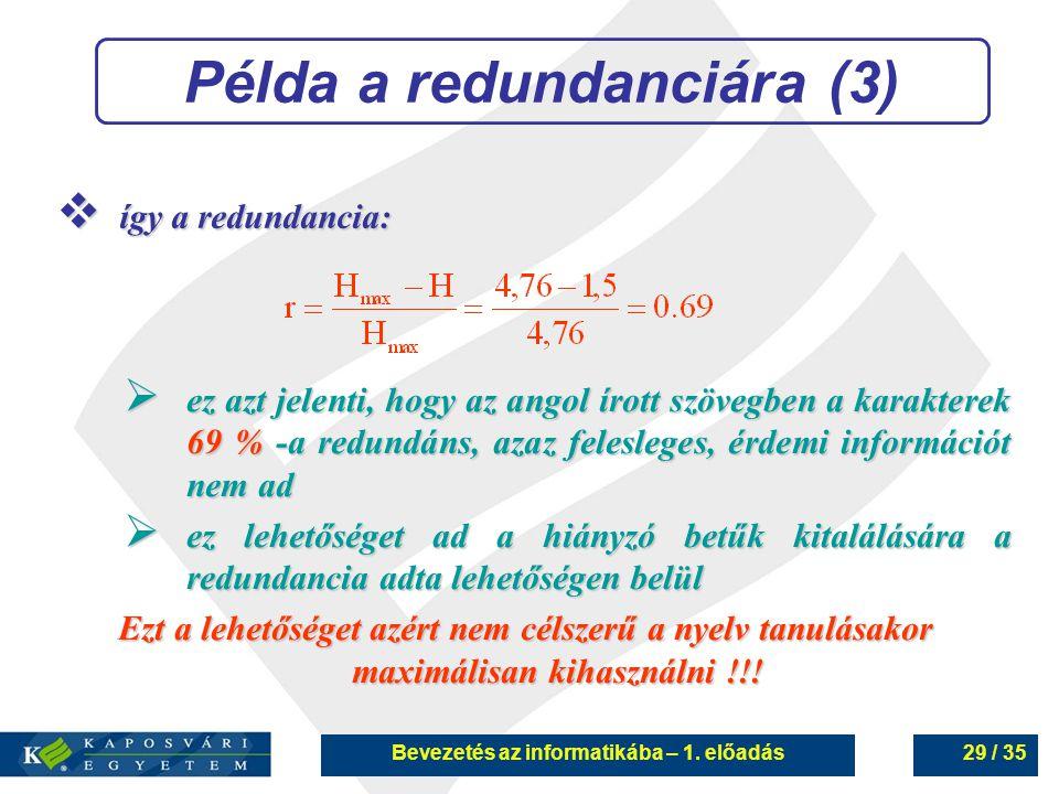 Példa a redundanciára (3) Bevezetés az informatikába – 1. előadás