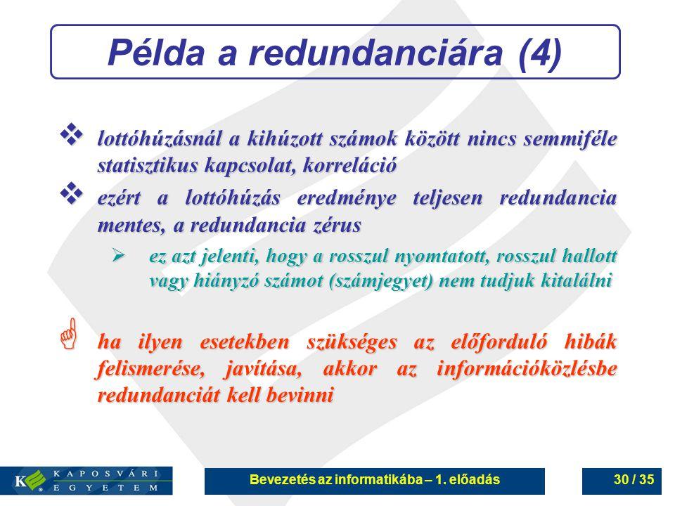 Példa a redundanciára (4) Bevezetés az informatikába – 1. előadás