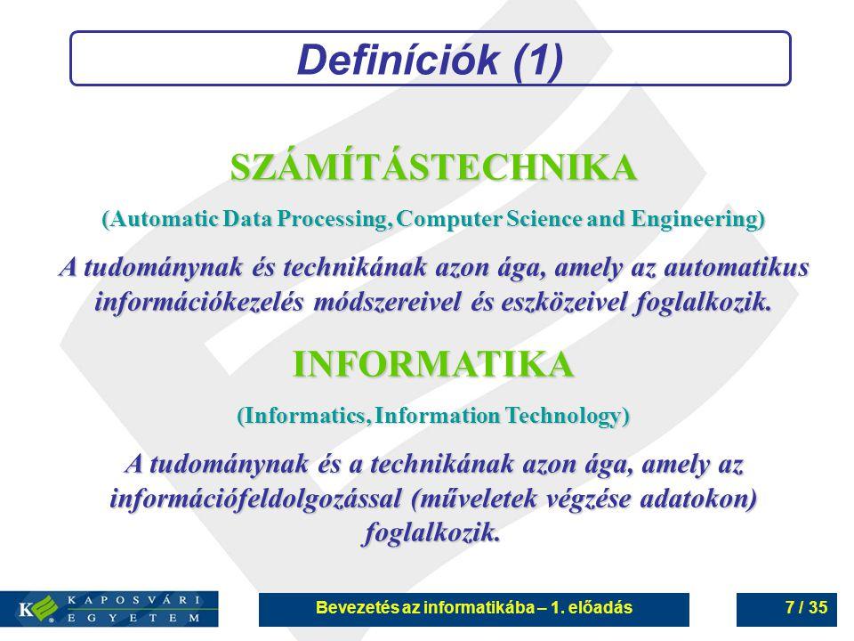 Definíciók (1) SZÁMÍTÁSTECHNIKA INFORMATIKA