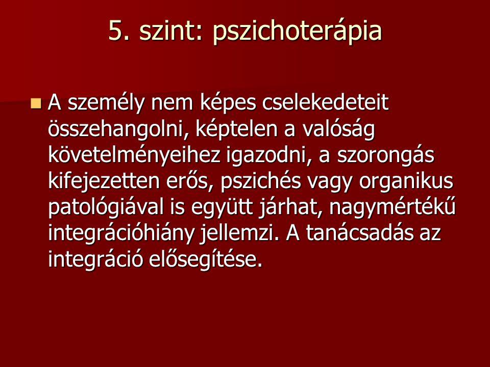 5. szint: pszichoterápia
