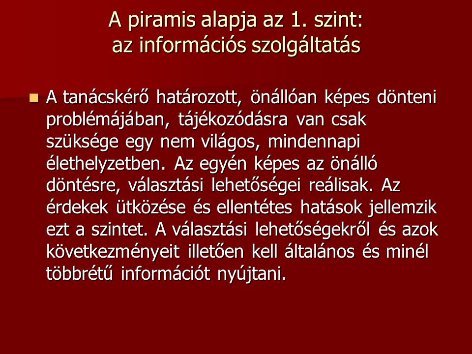 A piramis alapja az 1. szint: az információs szolgáltatás