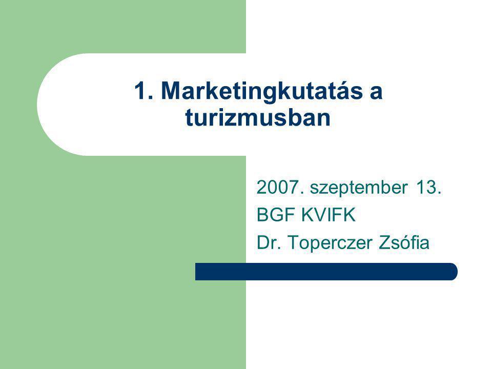 1. Marketingkutatás a turizmusban
