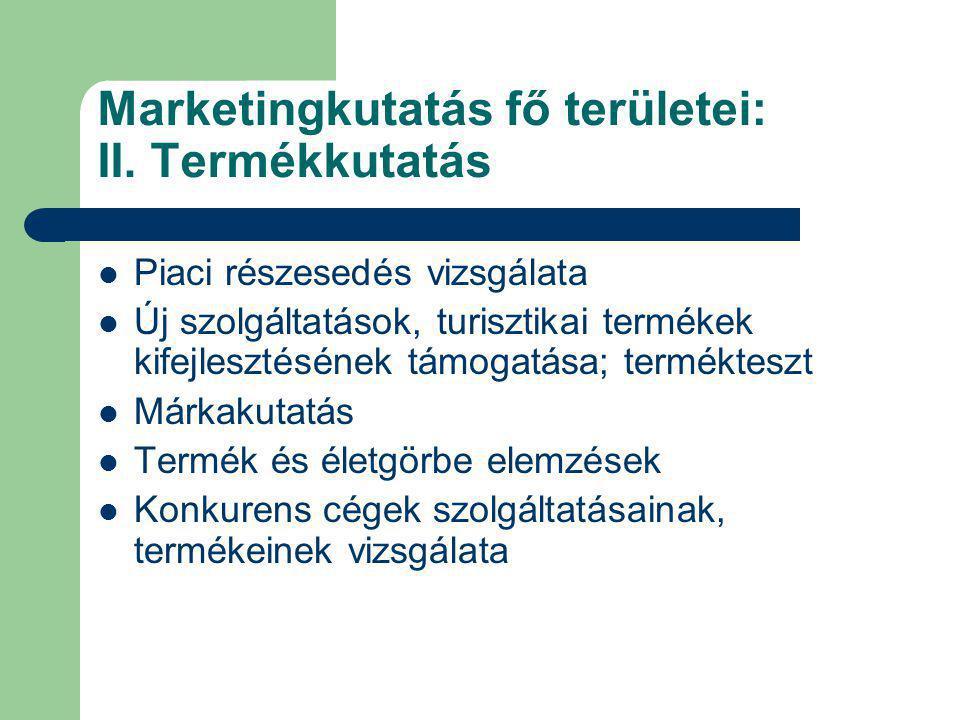Marketingkutatás fő területei: II. Termékkutatás