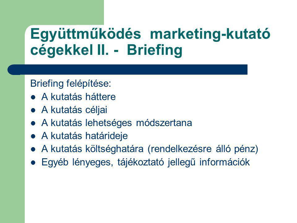 Együttműködés marketing-kutató cégekkel II. - Briefing