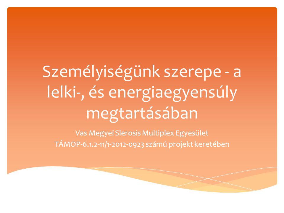 Személyiségünk szerepe - a lelki-, és energiaegyensúly megtartásában