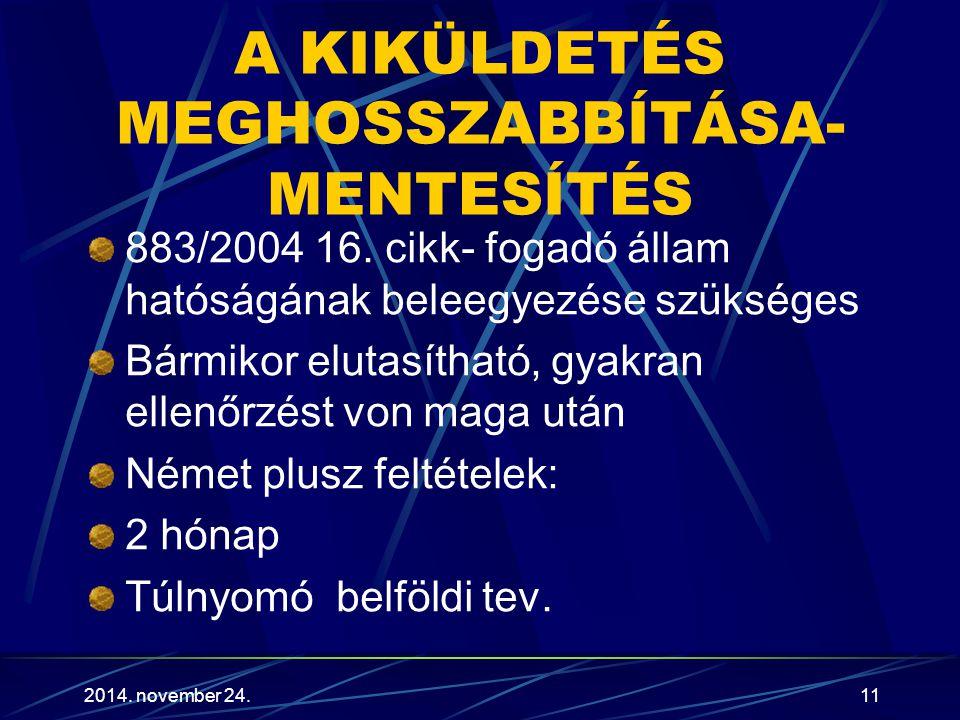 A KIKÜLDETÉS MEGHOSSZABBÍTÁSA- MENTESÍTÉS