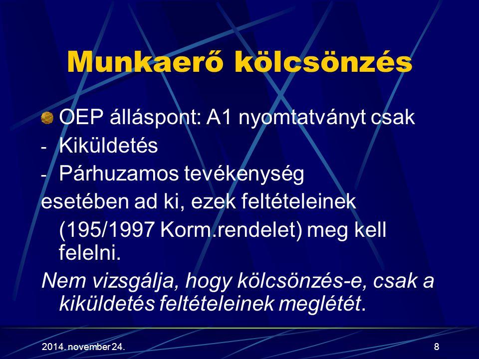 Munkaerő kölcsönzés OEP álláspont: A1 nyomtatványt csak Kiküldetés