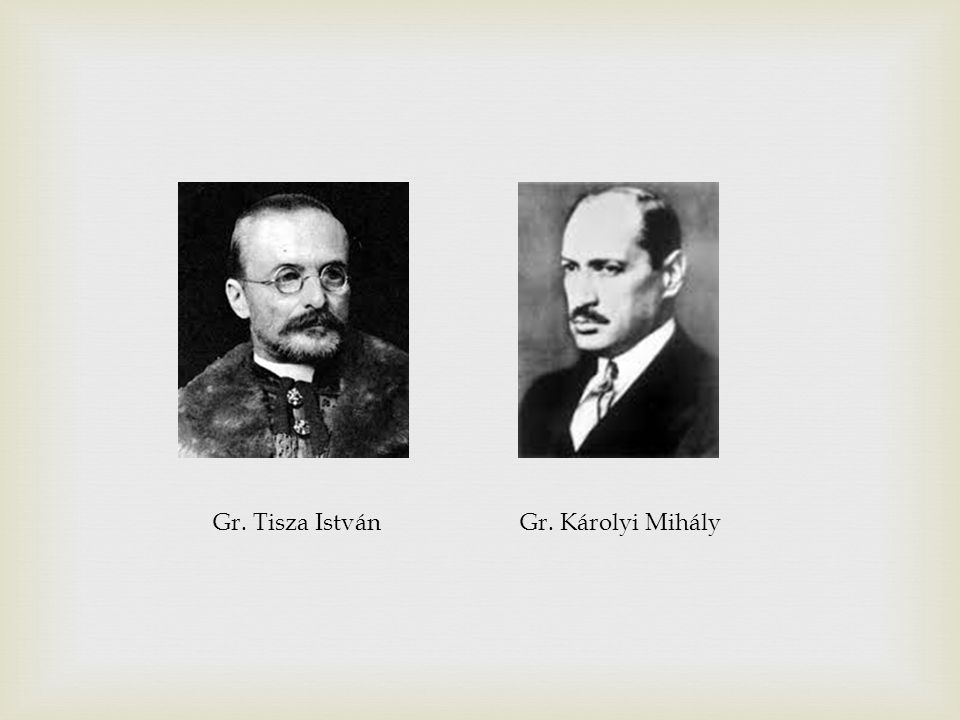 Gr. Tisza István Gr. Károlyi Mihály