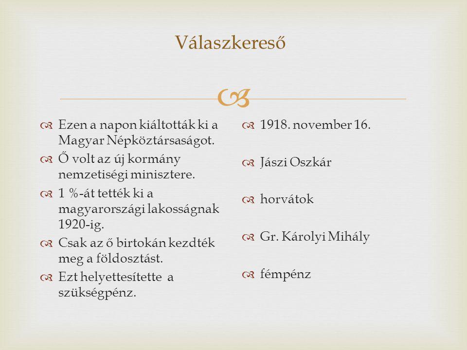 Válaszkereső Ezen a napon kiáltották ki a Magyar Népköztársaságot.