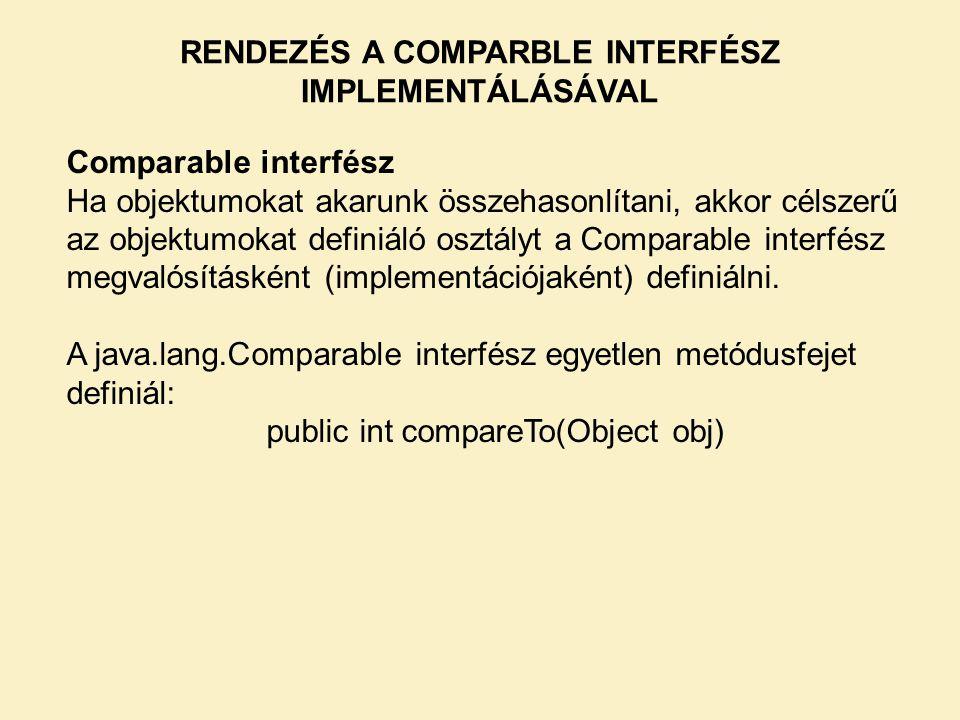 RENDEZÉS A COMPARBLE INTERFÉSZ IMPLEMENTÁLÁSÁVAL