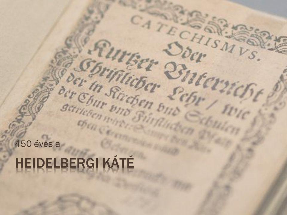 450 éves a Heidelbergi Káté