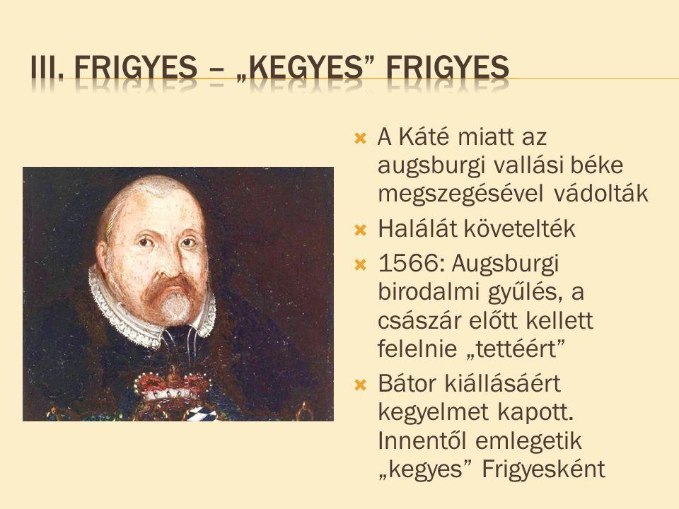 """III. Frigyes – """"kegyes frigyes"""