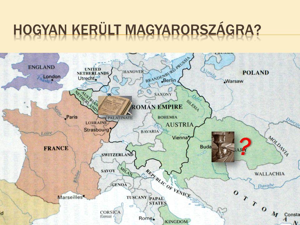 Hogyan került Magyarországra