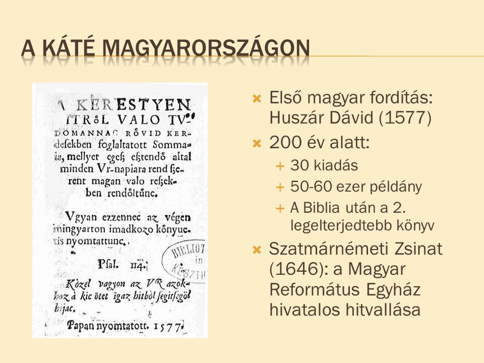A Káté Magyarországon Első magyar fordítás: Huszár Dávid (1577)