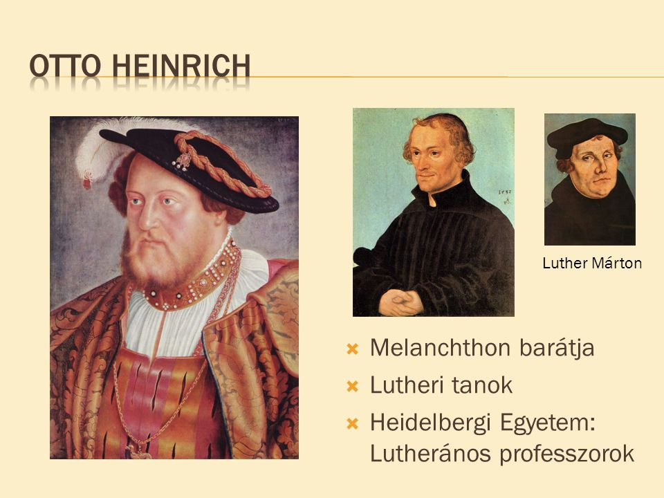 Otto Heinrich Melanchthon barátja Lutheri tanok