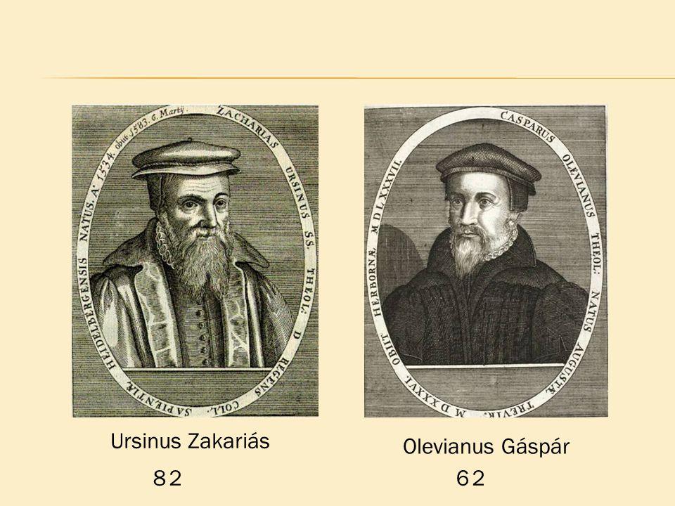 Ursinus Zakariás Olevianus Gáspár 8 2 6 2