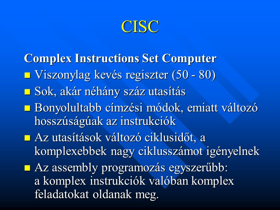CISC Complex Instructions Set Computer