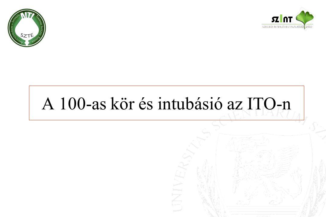 A 100-as kör és intubásió az ITO-n