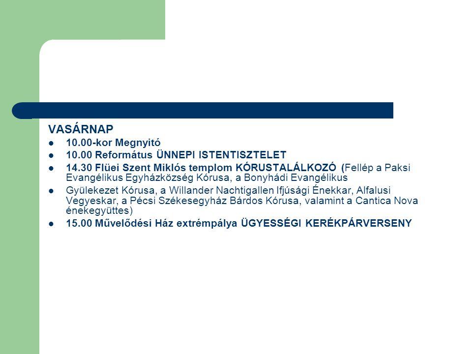 VASÁRNAP 10.00-kor Megnyitó 10.00 Református ÜNNEPI ISTENTISZTELET
