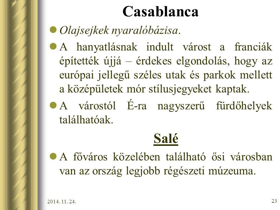 Casablanca Olajsejkek nyaralóbázisa.