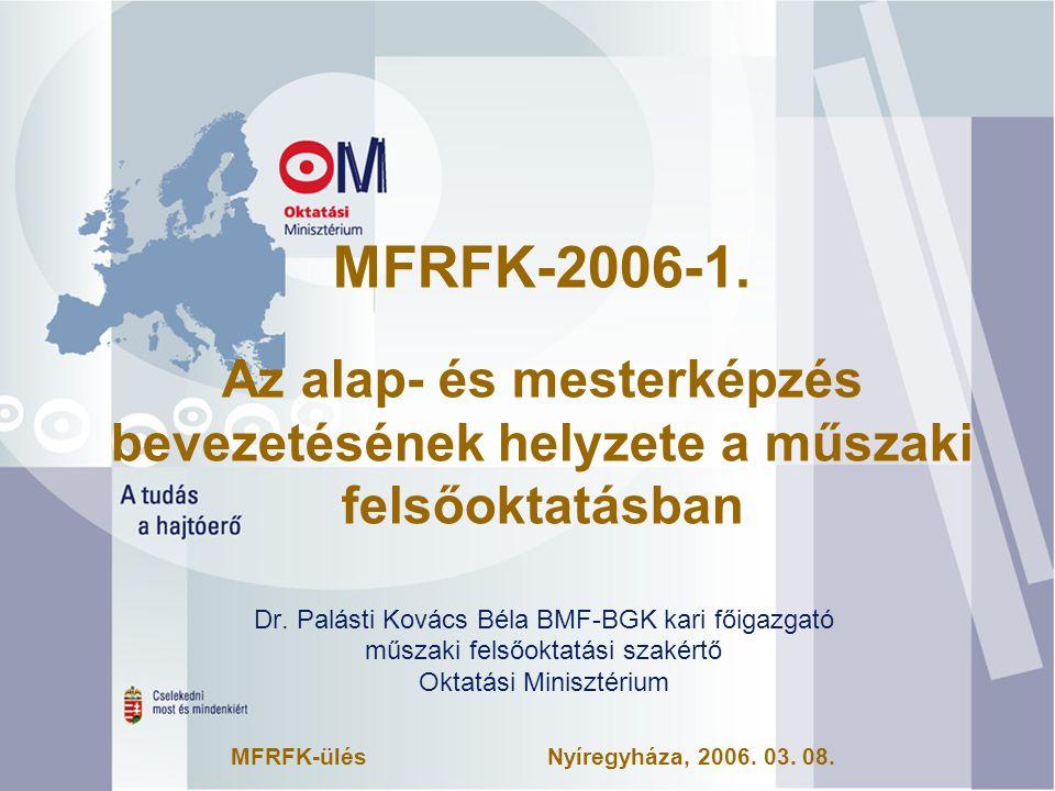 MFRFK-2006-1. Az alap- és mesterképzés bevezetésének helyzete a műszaki felsőoktatásban