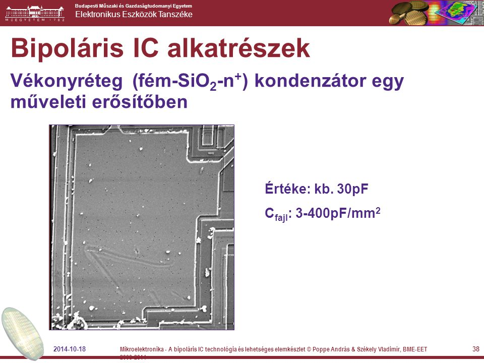 Bipoláris IC alkatrészek Vékonyréteg (fém-SiO2-n+) kondenzátor egy műveleti erősítőben