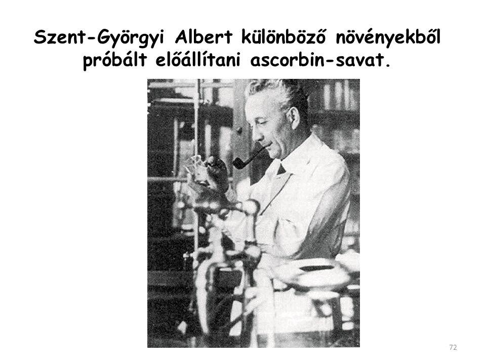 Szent-Györgyi Albert különböző növényekből próbált előállítani ascorbin-savat.