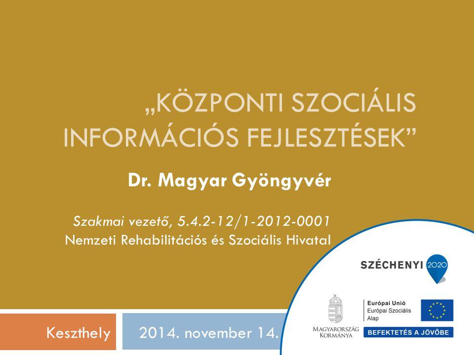 """""""Központi Szociális Információs Fejlesztések"""