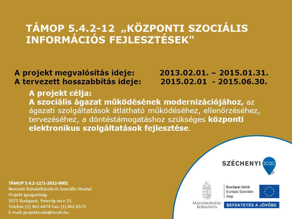 """TÁMOP 5.4.2-12 """"Központi Szociális információs fejlesztések"""