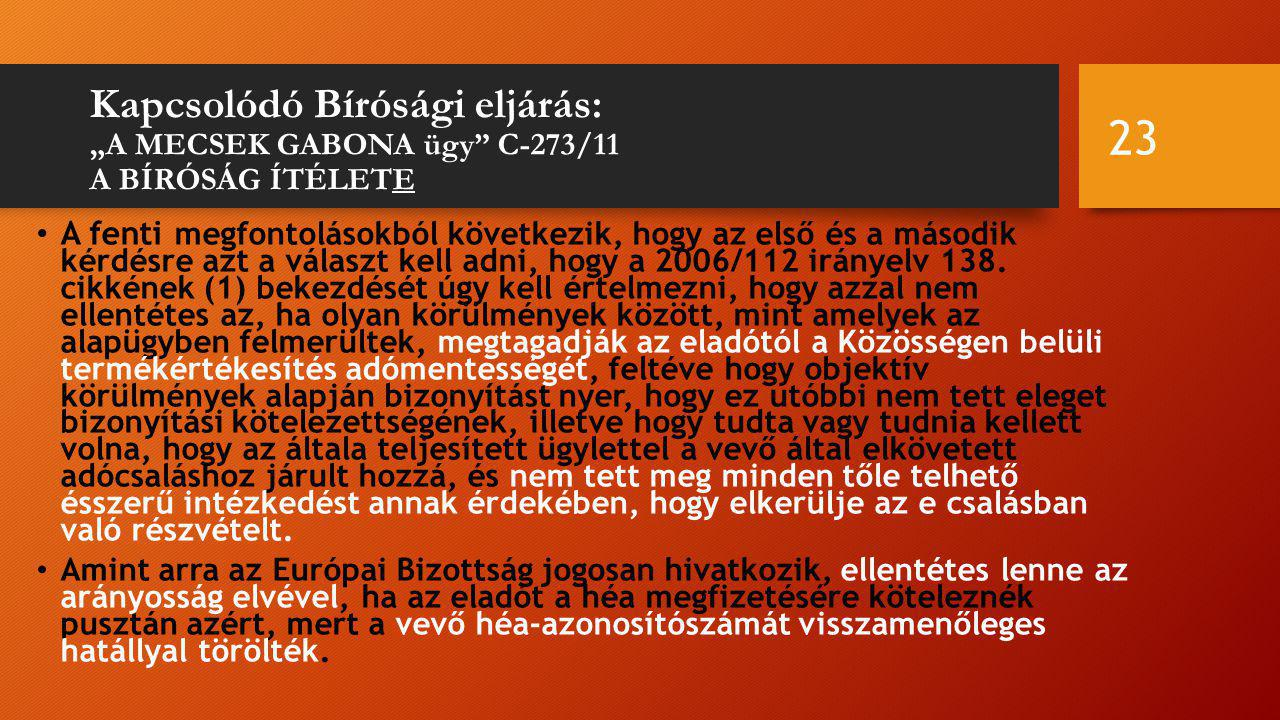 """Kapcsolódó Bírósági eljárás: """"A MECSEK GABONA ügy C-273/11 A BÍRÓSÁG ÍTÉLETE"""