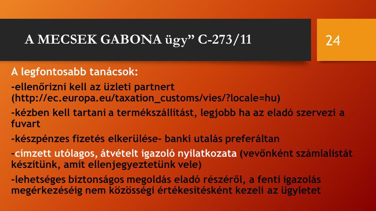 A MECSEK GABONA ügy C-273/11