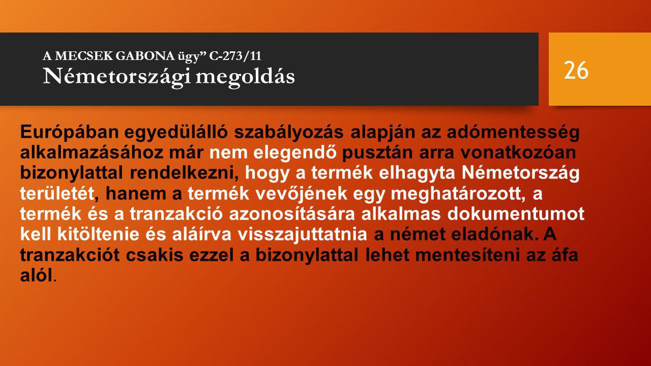A MECSEK GABONA ügy C-273/11 Németországi megoldás