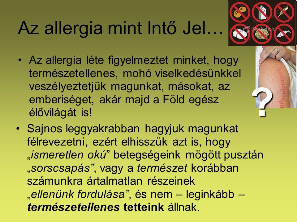 Az allergia mint Intő Jel…