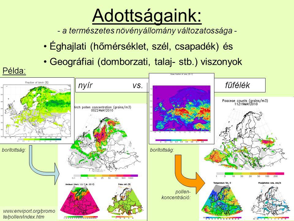 Adottságaink: - a természetes növényállomány változatossága -