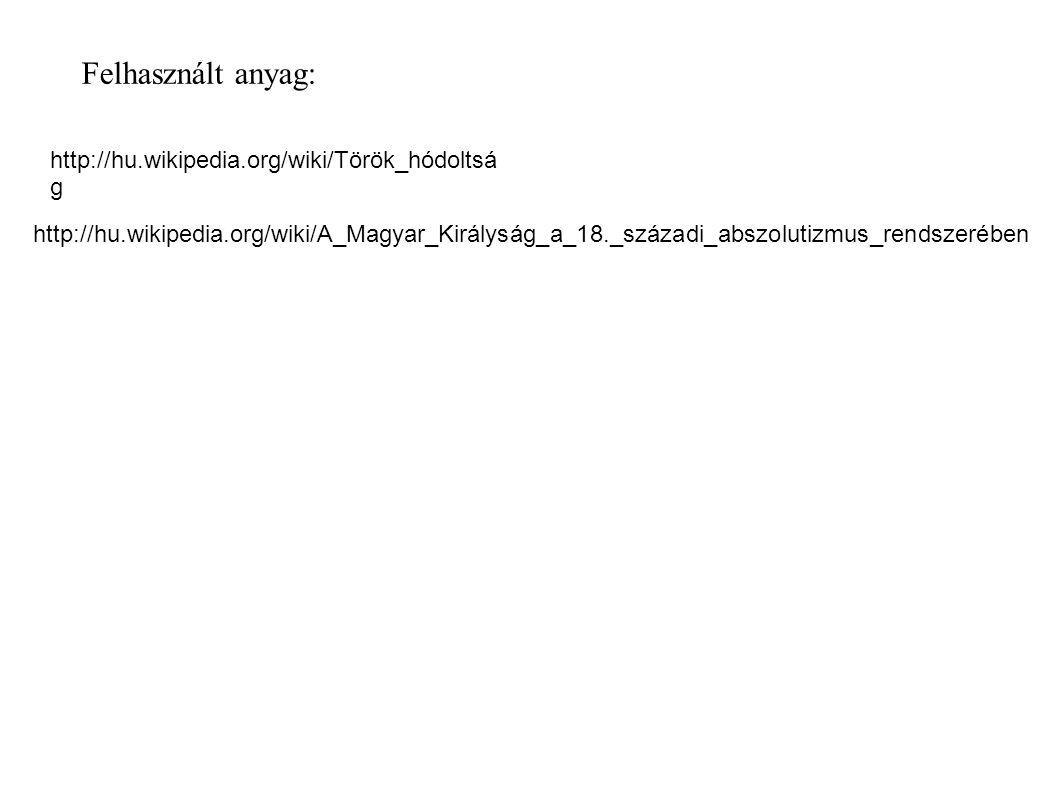 Felhasznált anyag: http://hu.wikipedia.org/wiki/Török_hódoltság