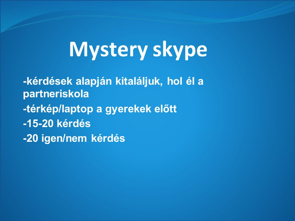 Mystery skype -kérdések alapján kitaláljuk, hol él a partneriskola