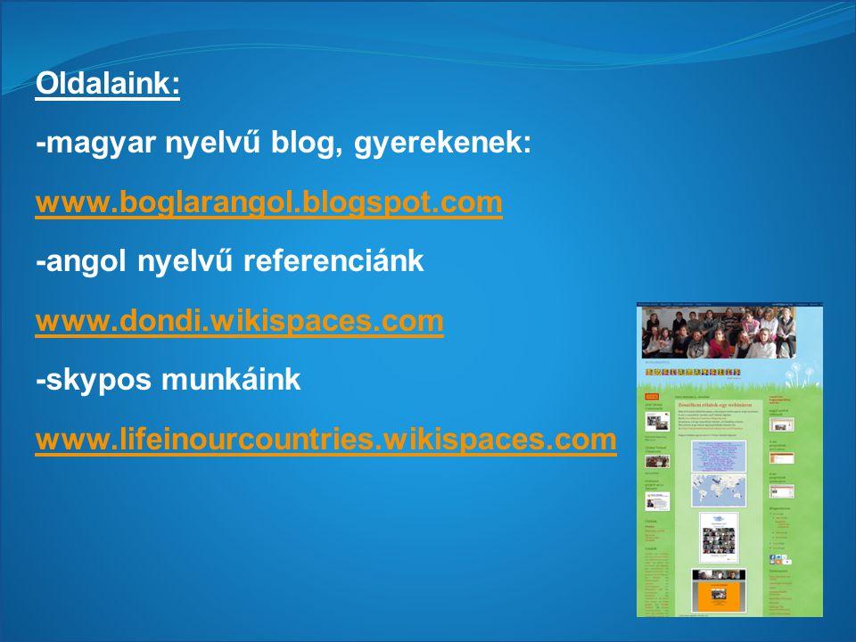 Oldalaink: -magyar nyelvű blog, gyerekenek: www.boglarangol.blogspot.com. -angol nyelvű referenciánk.