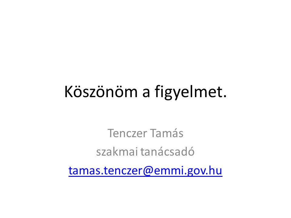 Tenczer Tamás szakmai tanácsadó tamas.tenczer@emmi.gov.hu