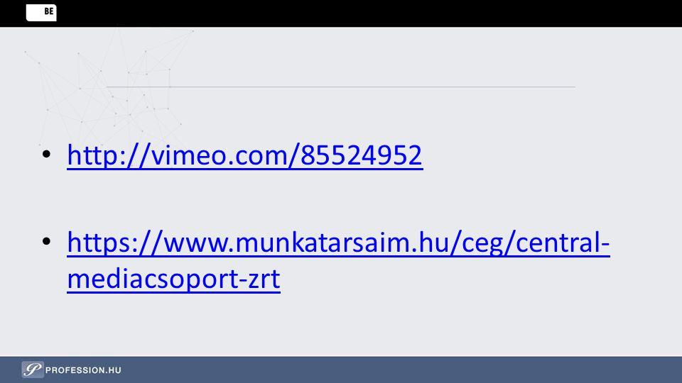 http://vimeo.com/85524952 https://www.munkatarsaim.hu/ceg/central-mediacsoport-zrt