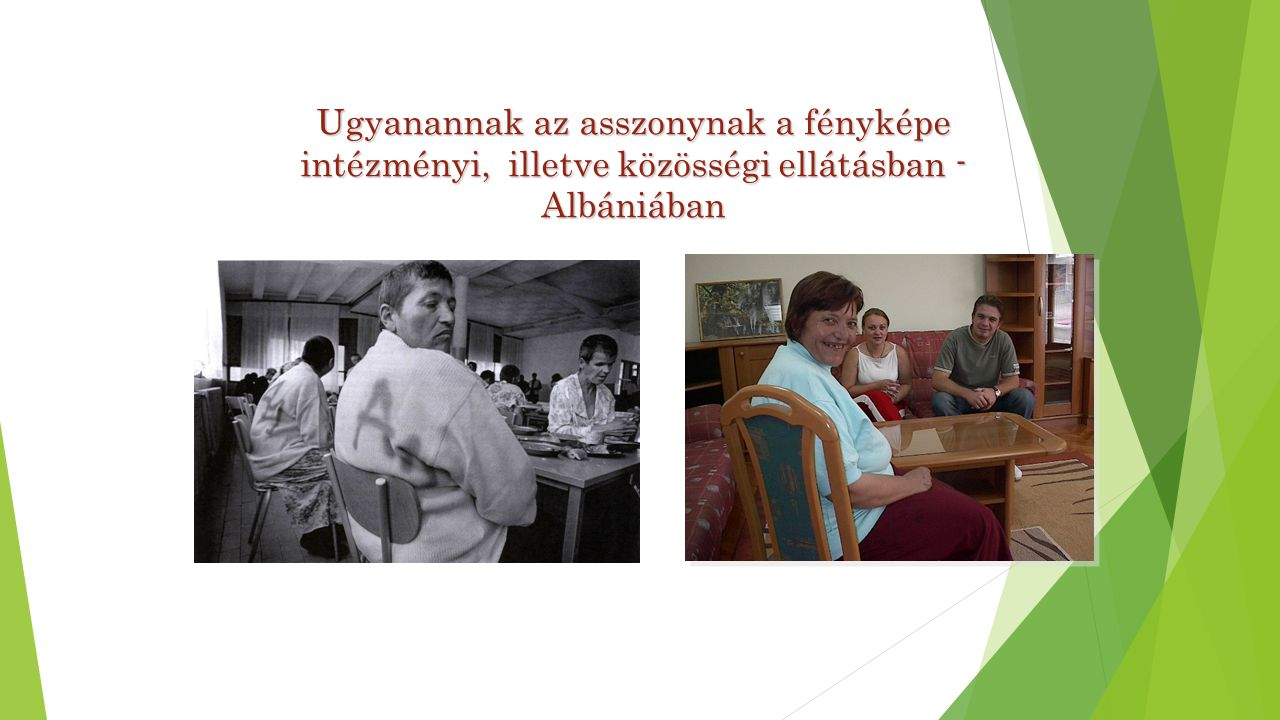 Ugyanannak az asszonynak a fényképe intézményi, illetve közösségi ellátásban - Albániában