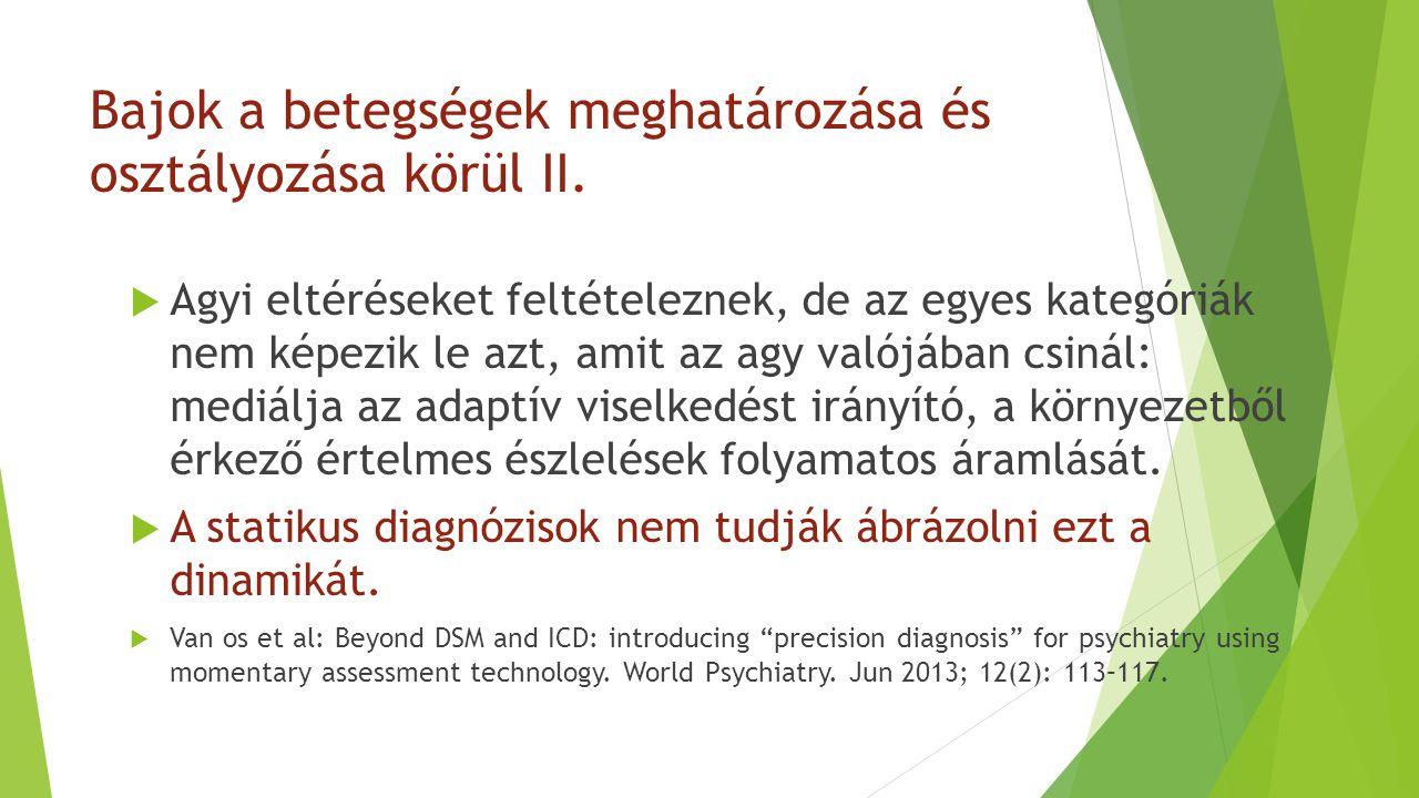 Bajok a betegségek meghatározása és osztályozása körül II.