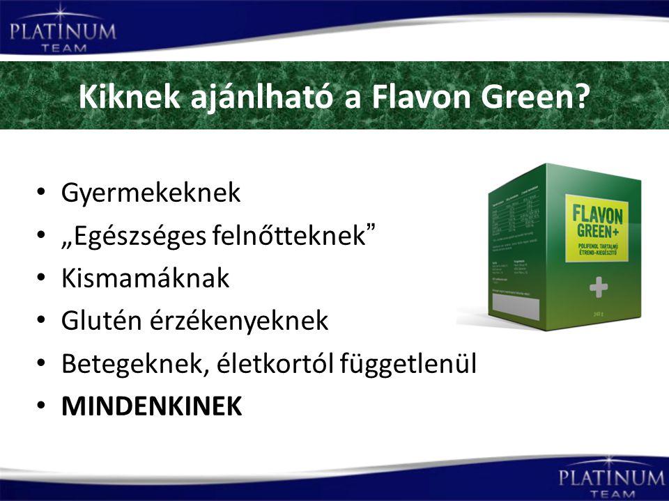 Kiknek ajánlható a Flavon Green