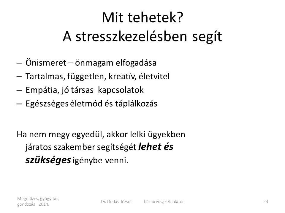 Mit tehetek A stresszkezelésben segít