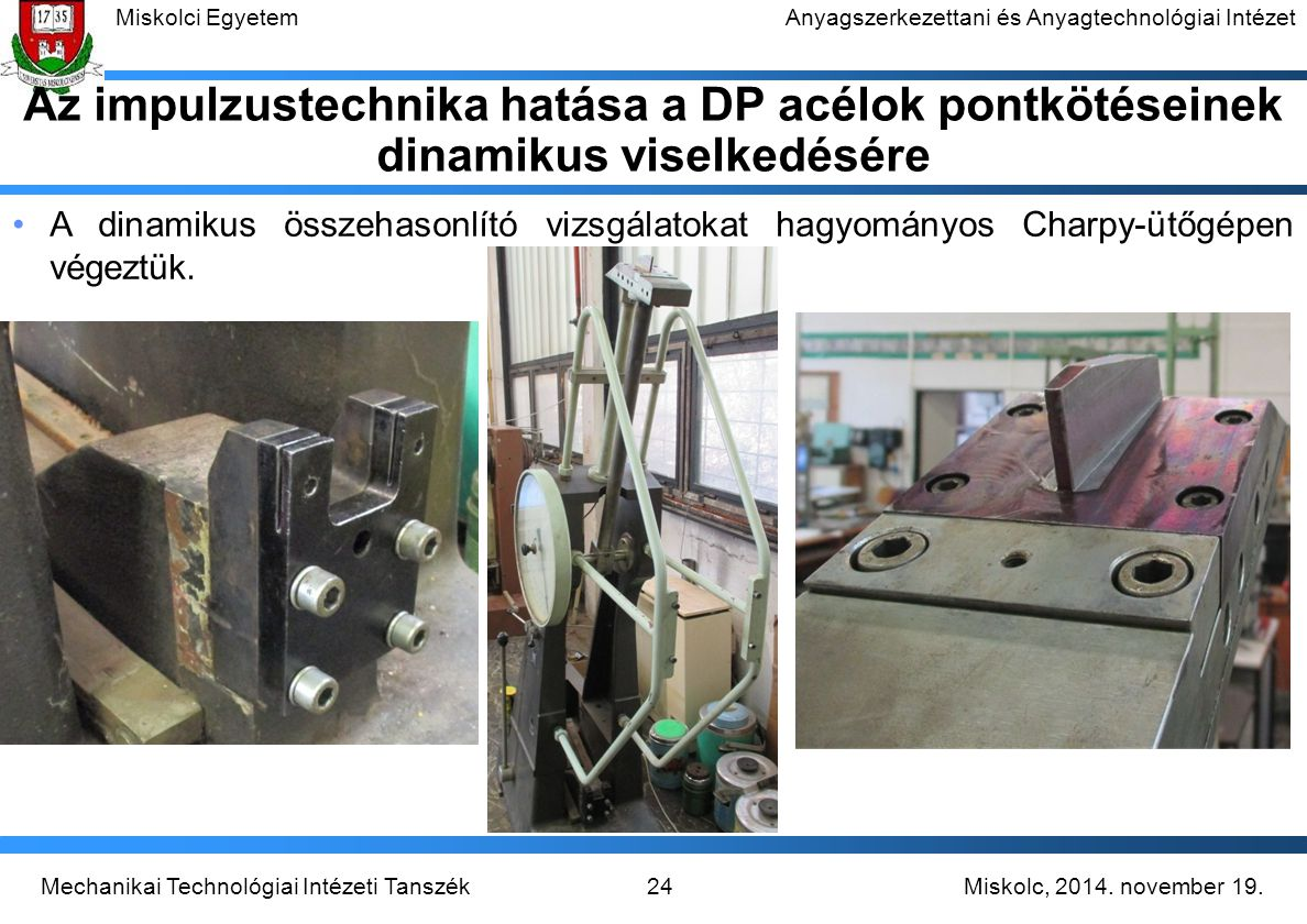 Az impulzustechnika hatása a DP acélok pontkötéseinek dinamikus viselkedésére
